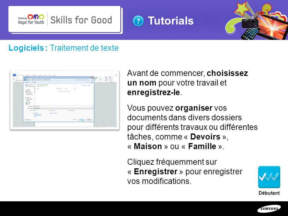 Copyright ©: 1995-2011 SAMSUNG & Samsung Hope for Youth. All rights reserved Tutorials Logiciels : Traitement de texte Avant de commencer, choisissez
