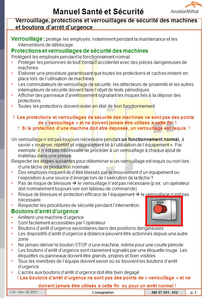 Manuel Santé et Sécurité AM ST 001 - 002 p. 1 v.01 - Nov. 03, 2011 Consignation Verrouillage : protège les employés, notamment pendant la maintenance