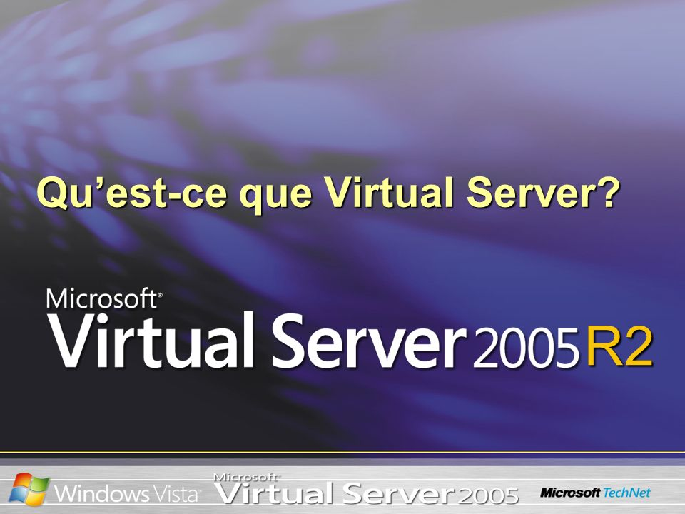 R2 Quest-ce que Virtual Server
