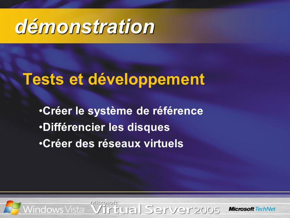 démonstration démonstration Tests et développement Créer le système de référence Différencier les disques Créer des réseaux virtuels