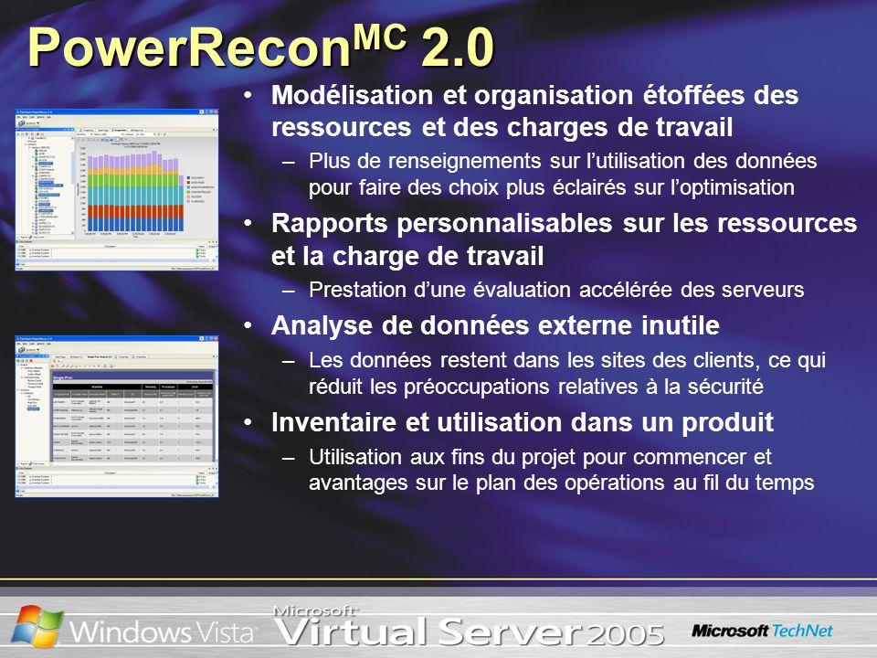 PowerRecon MC 2.0 Modélisation et organisation étoffées des ressources et des charges de travail –Plus de renseignements sur lutilisation des données