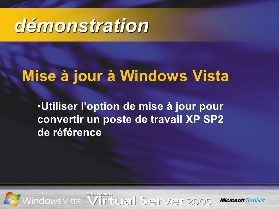 démonstration démonstration Mise à jour à Windows Vista Utiliser loption de mise à jour pour convertir un poste de travail XP SP2 de référence
