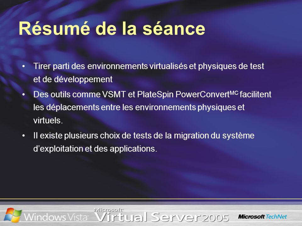 Tirer parti des environnements virtualisés et physiques de test et de développement Des outils comme VSMT et PlateSpin PowerConvert MC facilitent les