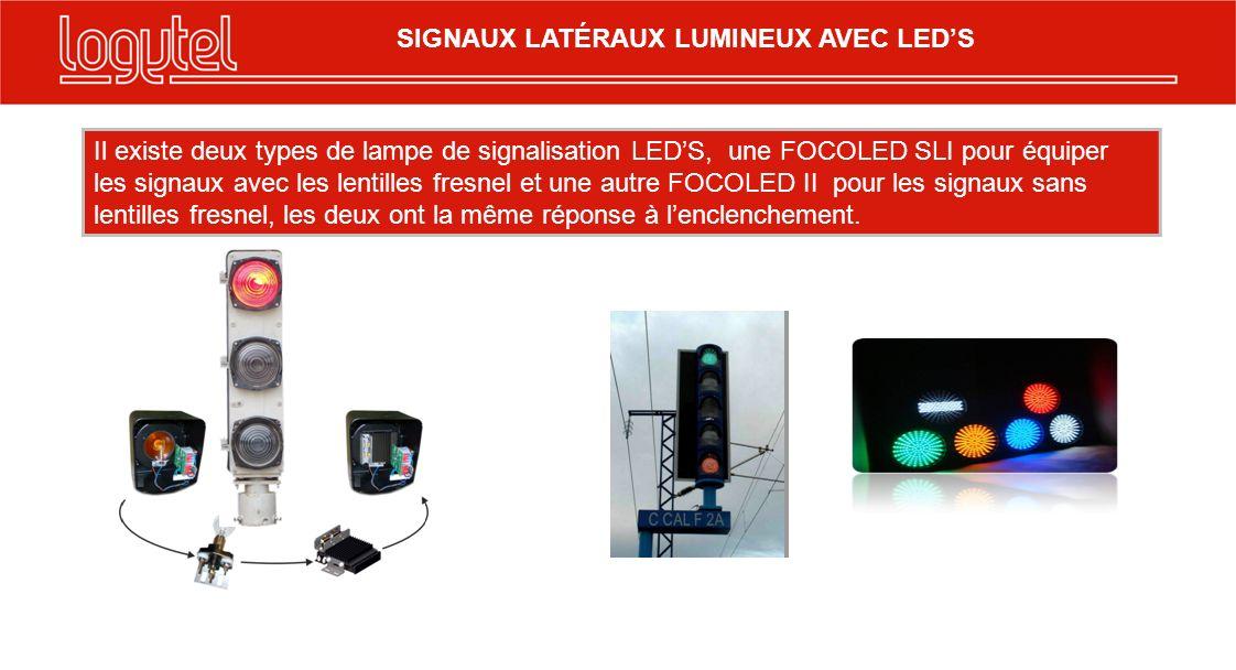 SIGNAUX LATÉRAUX LUMINEUX AVEC LEDS Il existe deux types de lampe de signalisation LEDS, une FOCOLED SLI pour équiper les signaux avec les lentilles fresnel et une autre FOCOLED II pour les signaux sans lentilles fresnel, les deux ont la même réponse à lenclenchement.