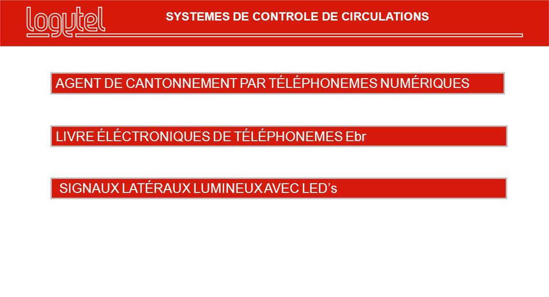 SYSTEMES DE CONTROLE DE CIRCULATIONS AGENT DE CANTONNEMENT PAR TÉLÉPHONEMES NUMÉRIQUES LIVRE ÉLÉCTRONIQUES DE TÉLÉPHONEMES Ebr SIGNAUX LATÉRAUX LUMINEUX AVEC LEDs