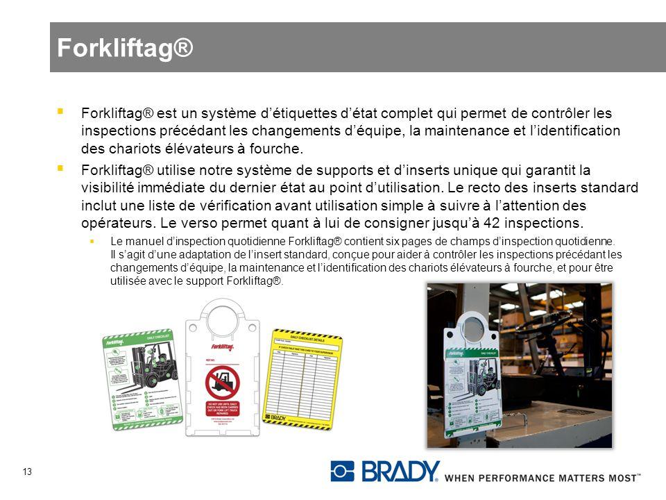 Forkliftag® Forkliftag® est un système détiquettes détat complet qui permet de contrôler les inspections précédant les changements déquipe, la mainten