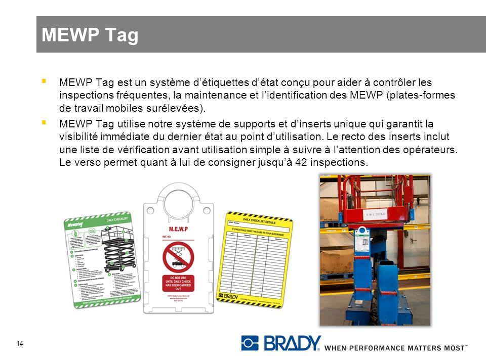 MEWP Tag MEWP Tag est un système détiquettes détat conçu pour aider à contrôler les inspections fréquentes, la maintenance et lidentification des MEWP