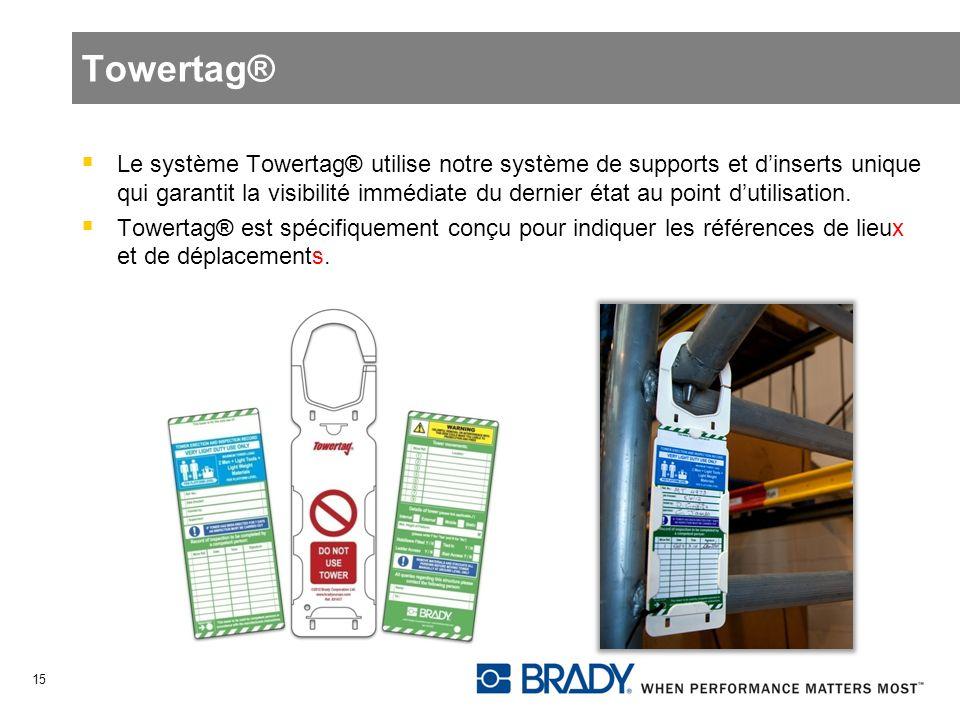Towertag® Le système Towertag® utilise notre système de supports et dinserts unique qui garantit la visibilité immédiate du dernier état au point duti