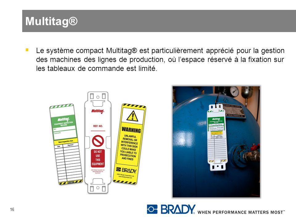 Multitag® Le système compact Multitag® est particulièrement apprécié pour la gestion des machines des lignes de production, où lespace réservé à la fi