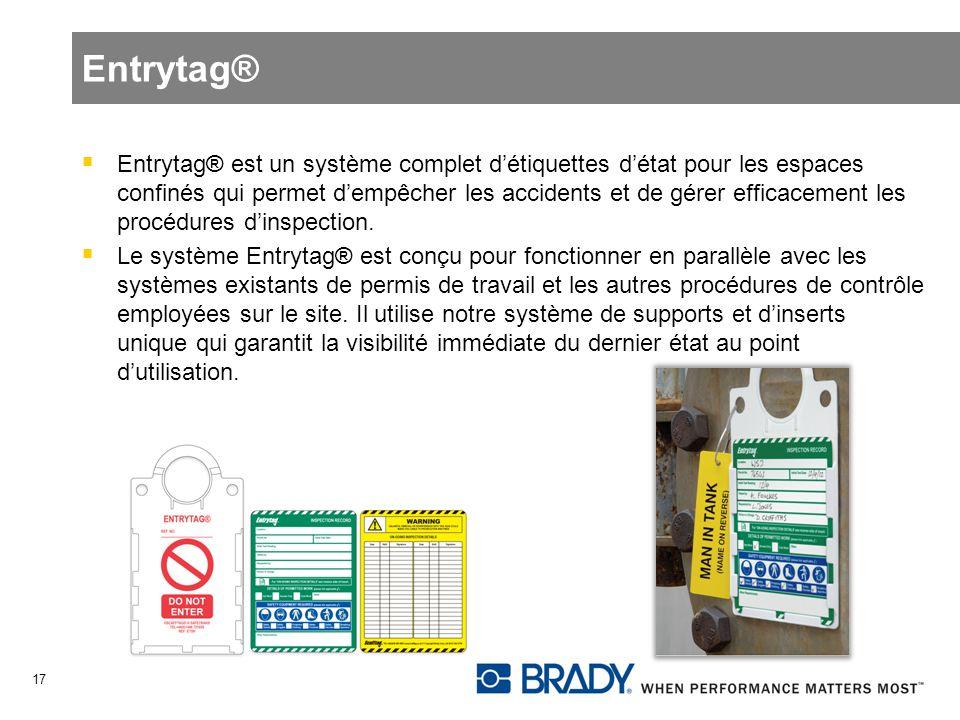 Entrytag® Entrytag® est un système complet détiquettes détat pour les espaces confinés qui permet dempêcher les accidents et de gérer efficacement les