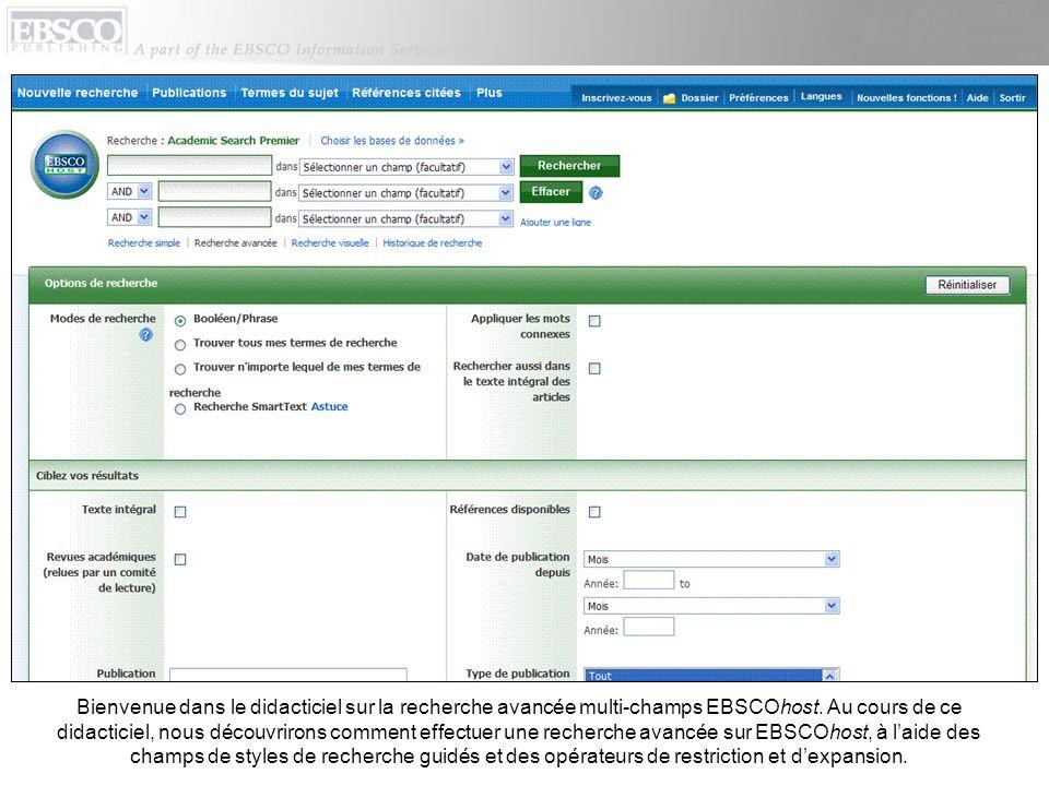 Bienvenue dans le didacticiel sur la recherche avancée multi-champs EBSCOhost. Au cours de ce didacticiel, nous découvrirons comment effectuer une rec