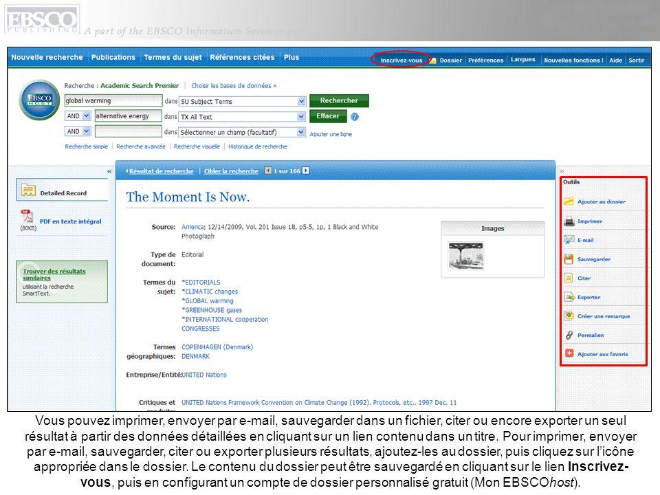 Vous pouvez imprimer, envoyer par e-mail, sauvegarder dans un fichier, citer ou encore exporter un seul résultat à partir des données détaillées en cl