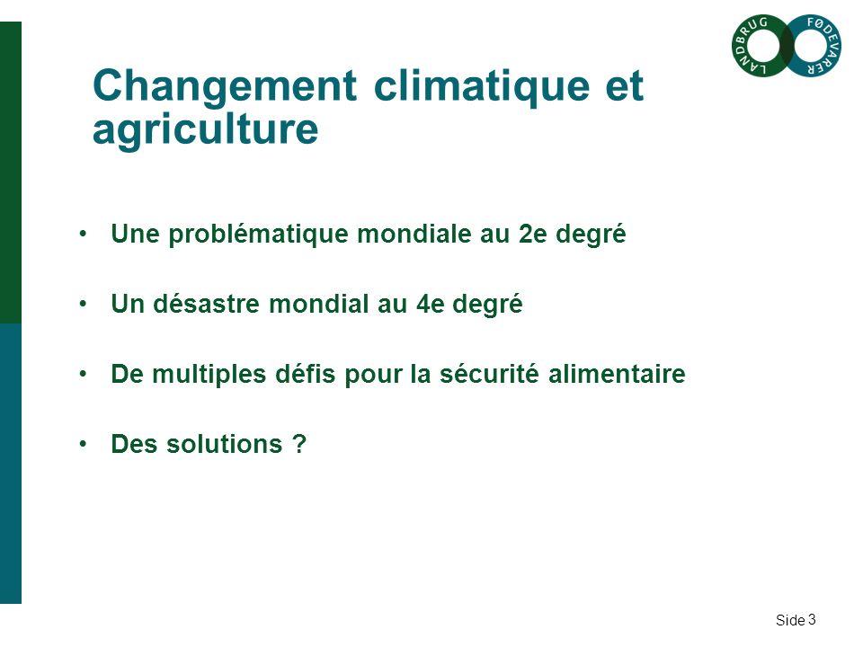 Side Changement climatique et agriculture Une problématique mondiale au 2e degré Un désastre mondial au 4e degré De multiples défis pour la sécurité alimentaire Des solutions .