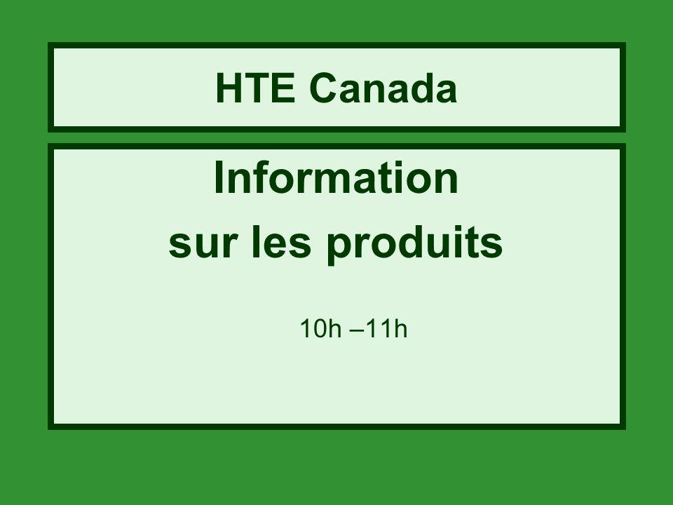 HTE Canada Information sur les produits 10h –11h