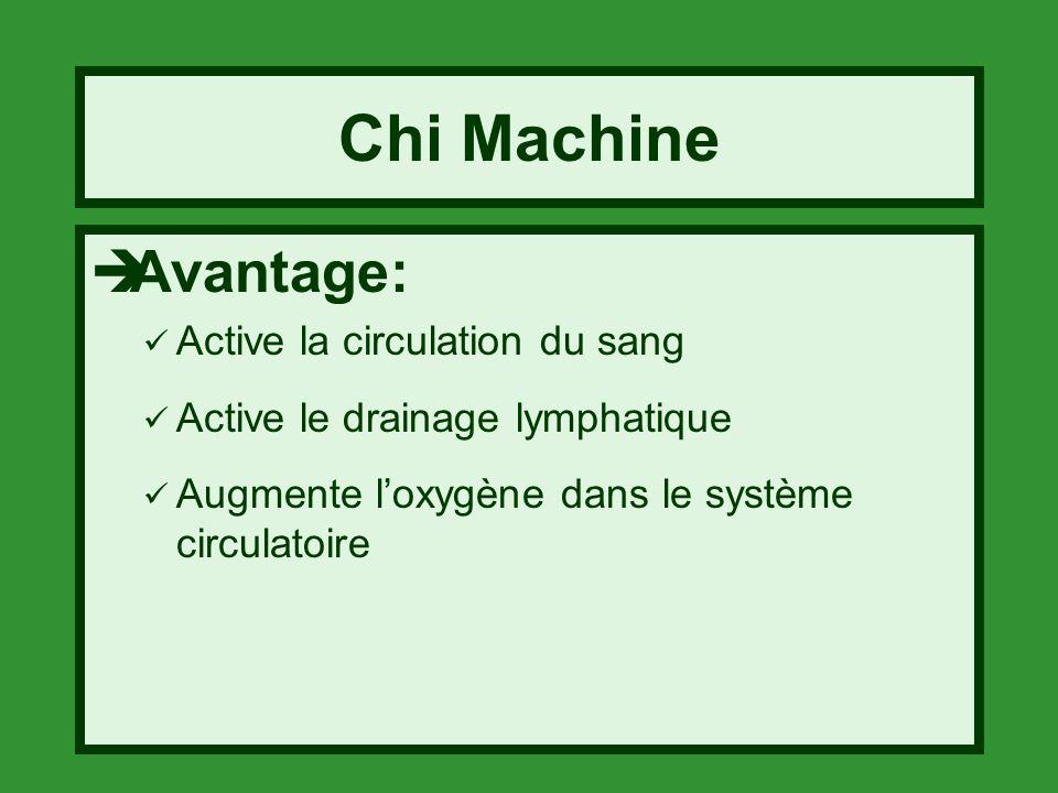 Chi Machine Avantage: Active la circulation du sang Active le drainage lymphatique Augmente loxygène dans le système circulatoire