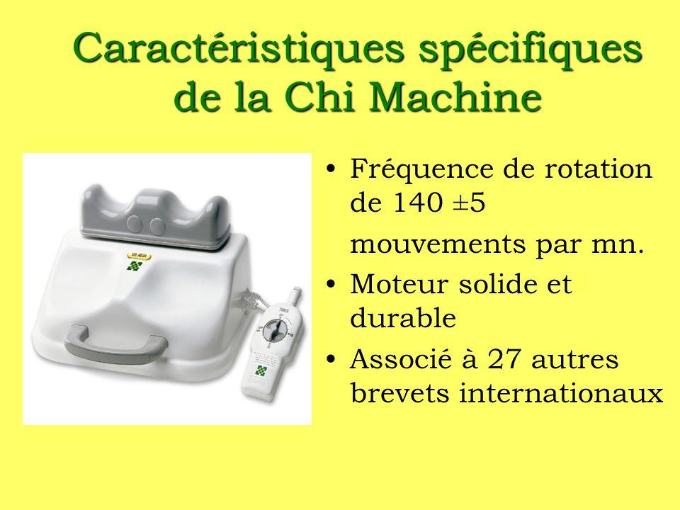 Caractéristiques spécifiques de la Chi Machine Fréquence de rotation de 140 ±5 mouvements par mn.