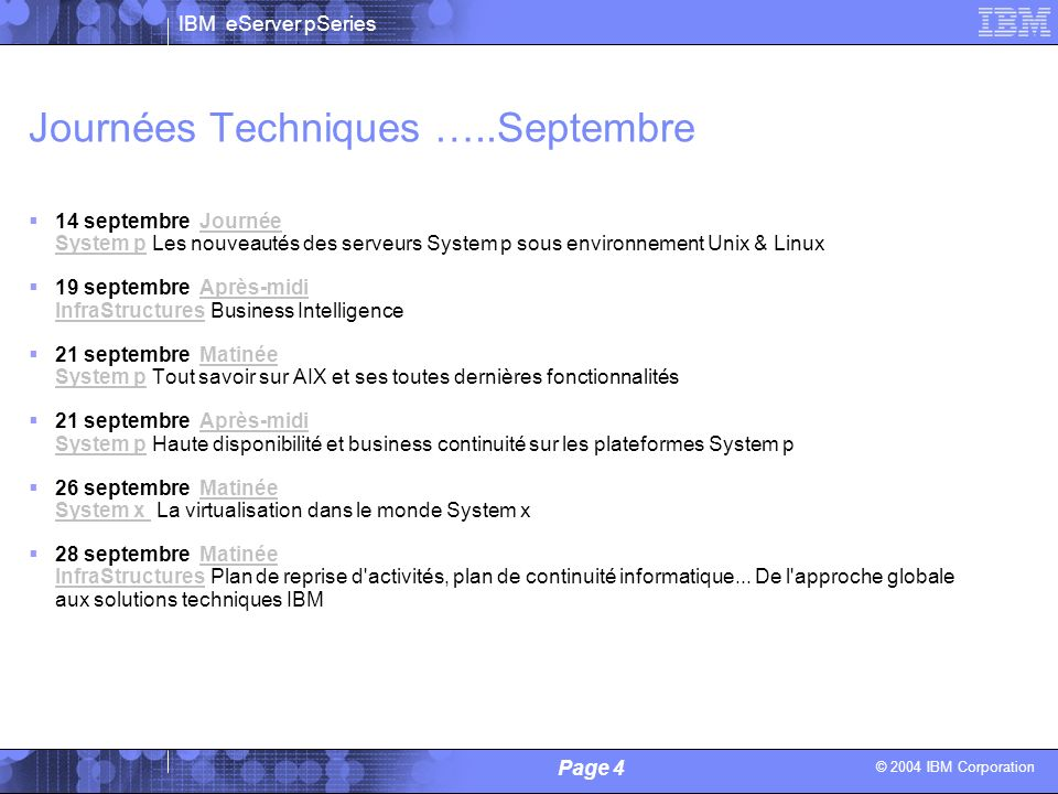© 2004 IBM Corporation IBM eServer pSeries Page 5 Alain Lechevalier / Philippe Vandamme - IBM System p 2H 2006