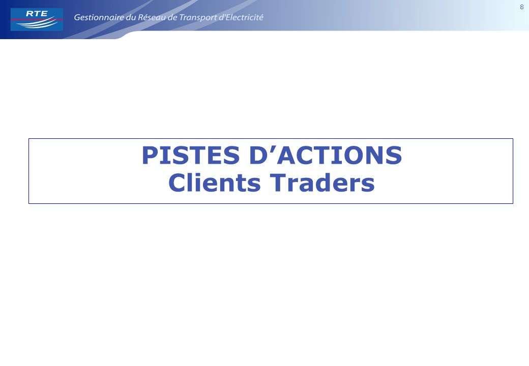8 8 PISTES DACTIONS Clients Traders