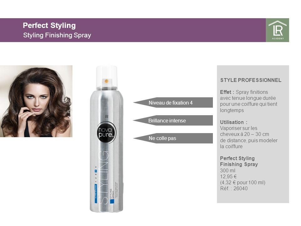 Styling Finishing Spray STYLE PROFESSIONNEL Effet : Spray finitions avec tenue longue durée pour une coiffure qui tient longtemps Utilisation : Vaporiser sur les cheveux à 20 – 30 cm de distance, puis modeler la coiffure Perfect Styling Finishing Spray 300 ml 12,95 (4,32 pour 100 ml) Réf.