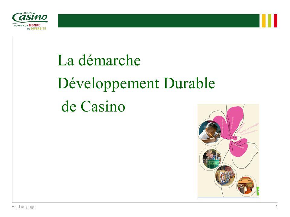 Pied de page1 La démarche Développement Durable de Casino