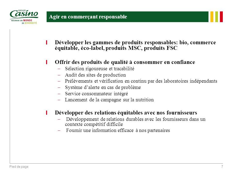 Pied de page7 Agir en commerçant responsable Développer les gammes de produits responsables: bio, commerce équitable, éco-label, produits MSC, produit