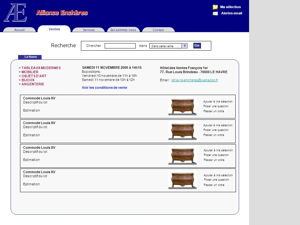 Services Qui sommes nousContactAccueil Ventes Ma sélection Alertes email SAMEDI 11 NOVEMBRE 2006 à 14h15 Expositions : Vendredi 10 novembre de 11h à 1