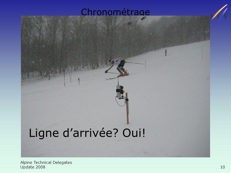 Alpine Technical Delegates Update 2008 10 Chronométrage Ligne darrivée Oui!