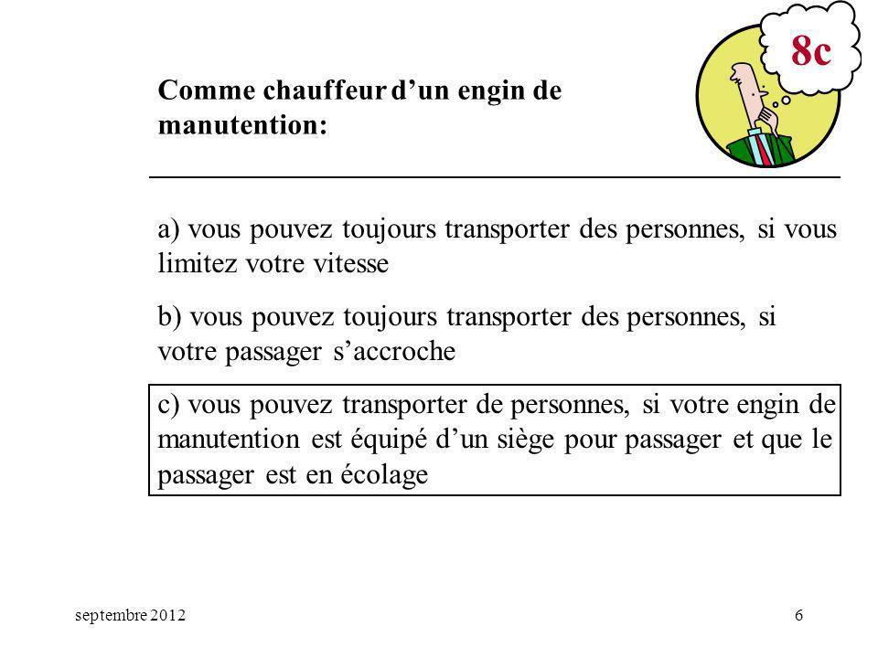 septembre 20126 a) vous pouvez toujours transporter des personnes, si vous limitez votre vitesse b) vous pouvez toujours transporter des personnes, si
