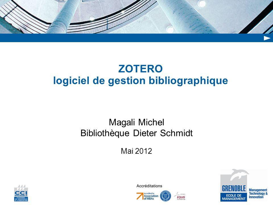 ZOTERO logiciel de gestion bibliographique Magali Michel Bibliothèque Dieter Schmidt Mai 2012