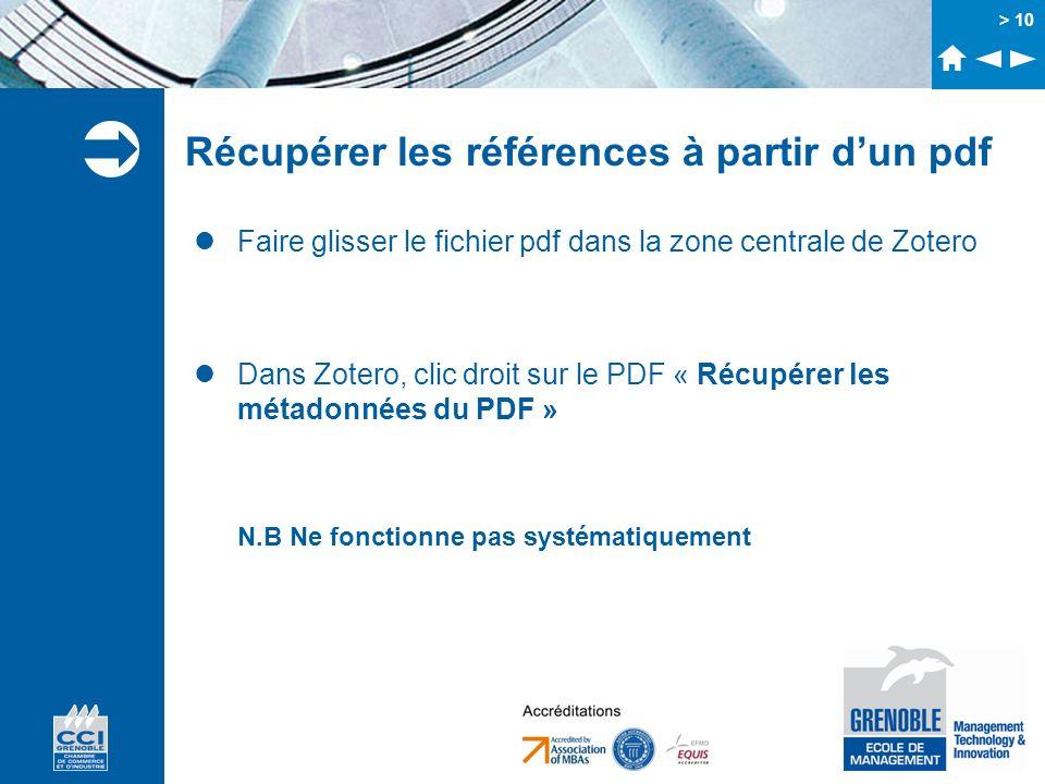 > 10 Récupérer les références à partir dun pdf Faire glisser le fichier pdf dans la zone centrale de Zotero Dans Zotero, clic droit sur le PDF « Récup