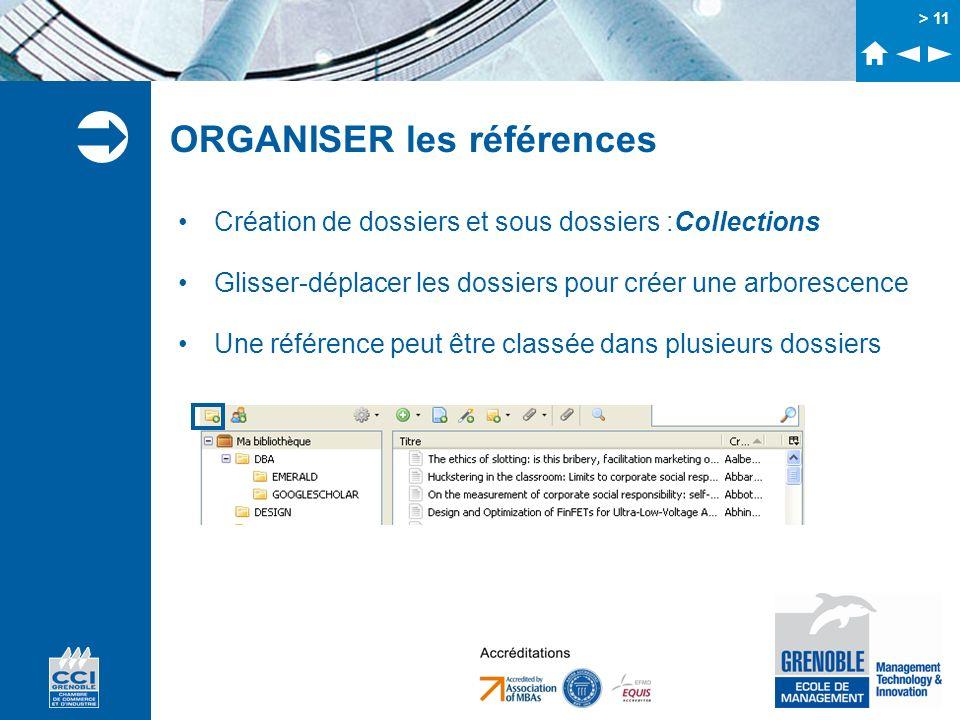 > 11 ORGANISER les références Création de dossiers et sous dossiers :Collections Glisser-déplacer les dossiers pour créer une arborescence Une référen