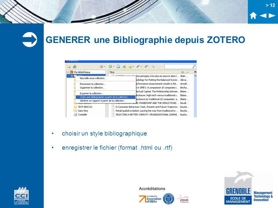 > 12 GENERER une Bibliographie depuis ZOTERO choisir un style bibliographique enregistrer le fichier (format.html ou.rtf)