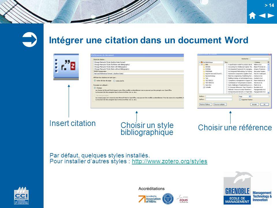 > 14 Intégrer une citation dans un document Word Insert citation Choisir un style bibliographique Choisir une référence Par défaut, quelques styles in