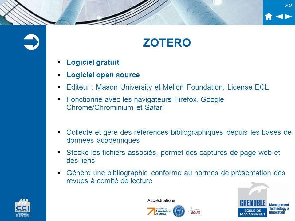 > 2 ZOTERO Logiciel gratuit Logiciel open source Editeur : Mason University et Mellon Foundation, License ECL Fonctionne avec les navigateurs Firefox,