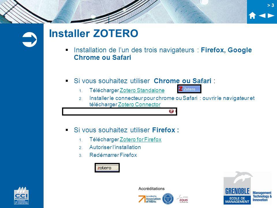 > 3 Installer ZOTERO Installation de lun des trois navigateurs : Firefox, Google Chrome ou Safari Si vous souhaitez utiliser Chrome ou Safari : 1. Tél