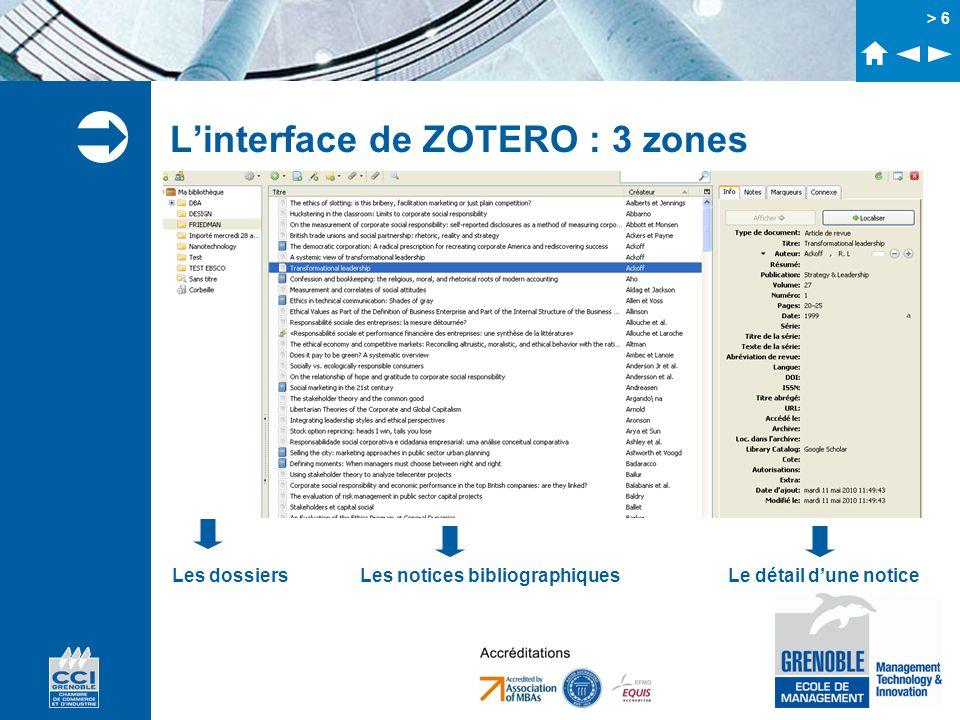 > 6 Linterface de ZOTERO : 3 zones Les dossiersLes notices bibliographiquesLe détail dune notice