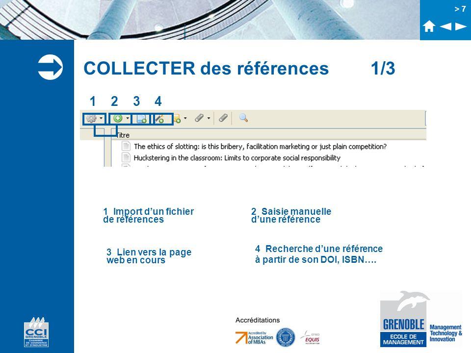 > 7 COLLECTER des références 1/3 1 2 3 4 1 Import dun fichier de références 2 Saisie manuelle dune référence 3 Lien vers la page web en cours 4 Recher