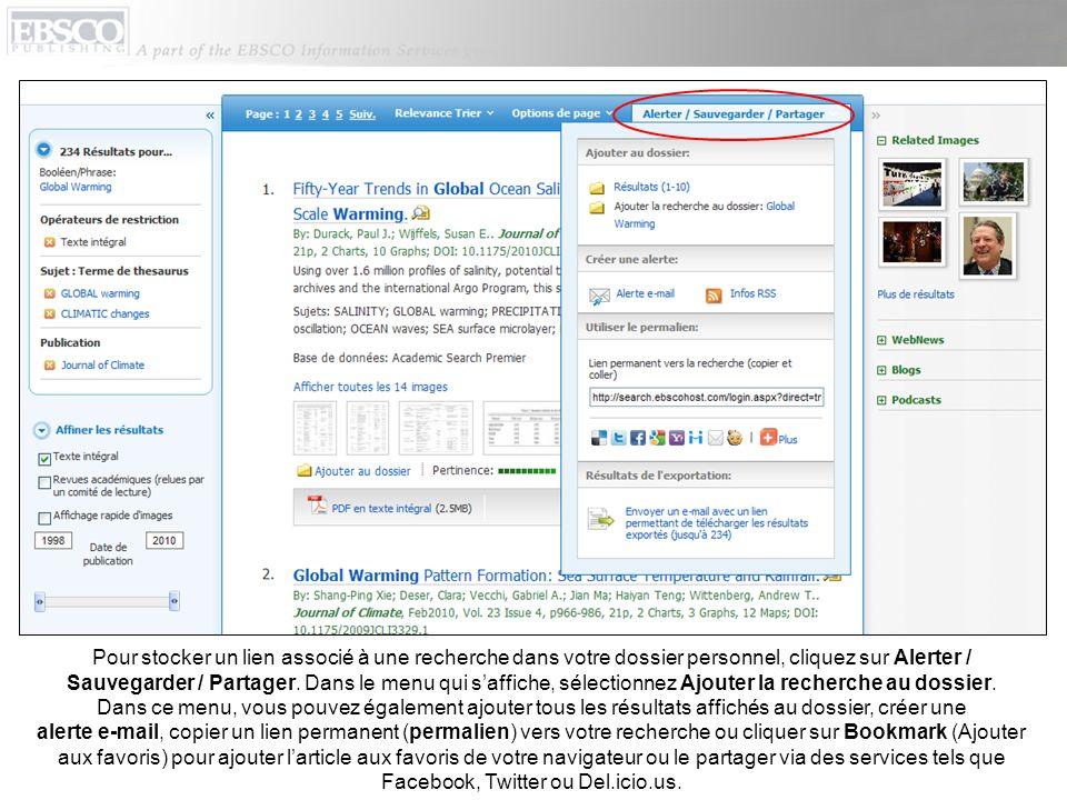 Pour stocker un lien associé à une recherche dans votre dossier personnel, cliquez sur Alerter / Sauvegarder / Partager. Dans le menu qui saffiche, sé