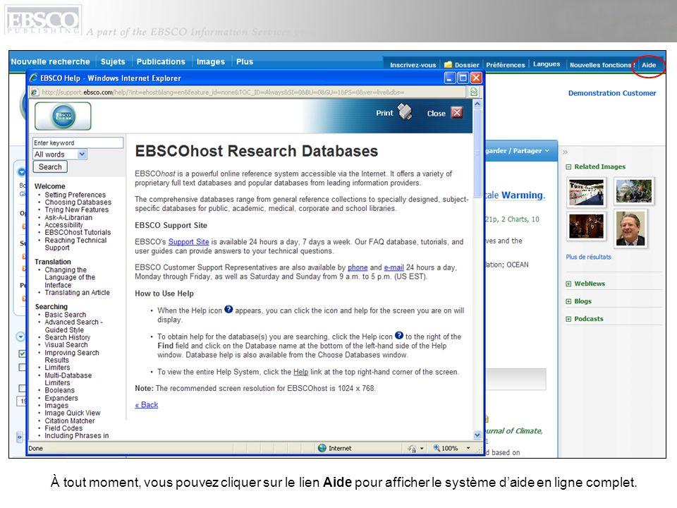 À tout moment, vous pouvez cliquer sur le lien Aide pour afficher le système daide en ligne complet.