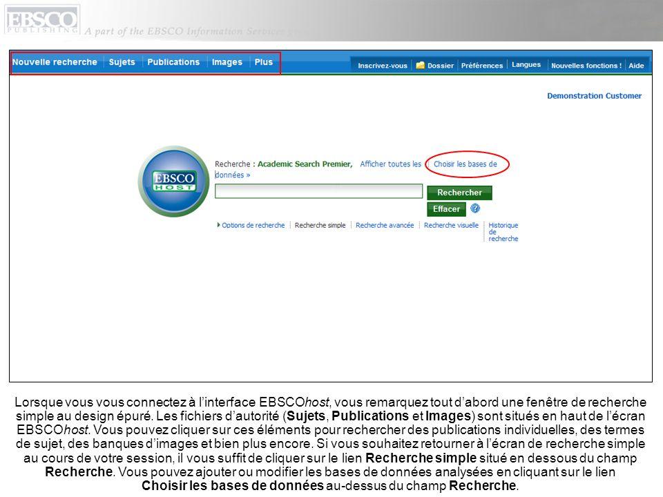 Lorsque vous vous connectez à linterface EBSCOhost, vous remarquez tout dabord une fenêtre de recherche simple au design épuré. Les fichiers dautorité
