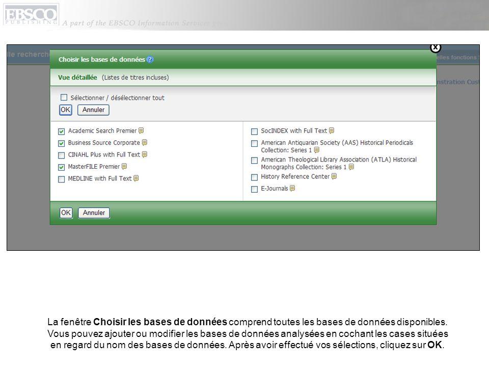 La fenêtre Choisir les bases de données comprend toutes les bases de données disponibles. Vous pouvez ajouter ou modifier les bases de données analysé