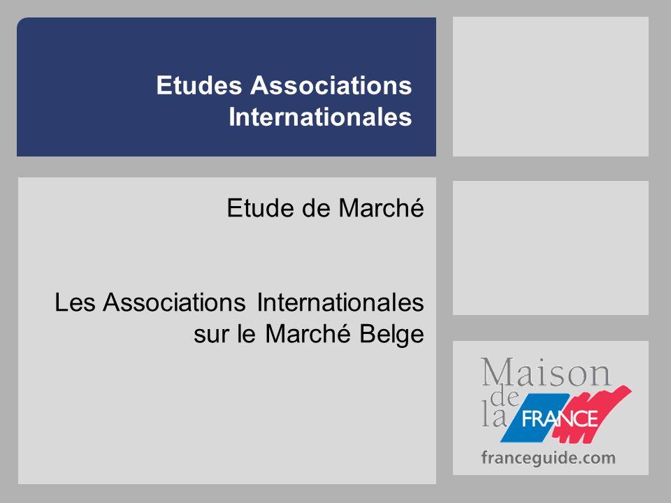 Etudes Associations Internationales Etude de Marché Les Associations Internationales sur le Marché Belge