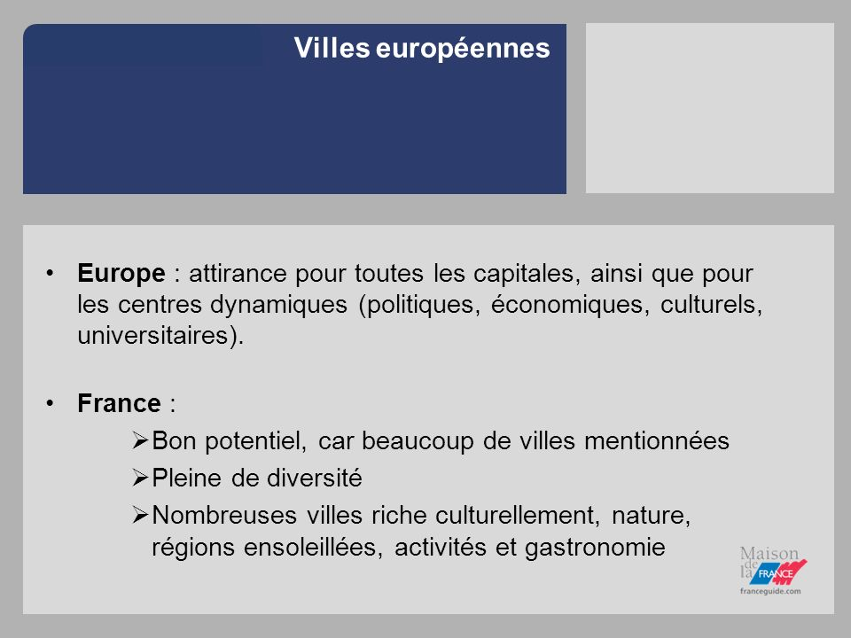 Villes européennes Europe : attirance pour toutes les capitales, ainsi que pour les centres dynamiques (politiques, économiques, culturels, universita