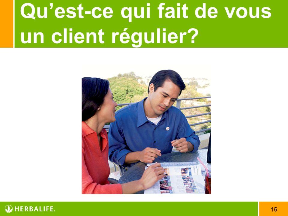 15 Quest-ce qui fait de vous un client régulier?