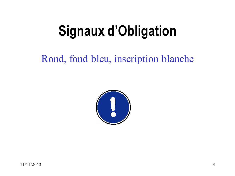 11/11/20133 Signaux dObligation Rond, fond bleu, inscription blanche