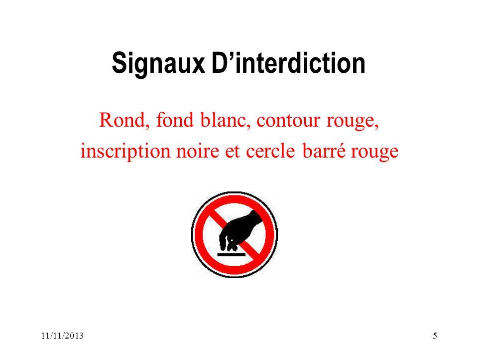 11/11/20135 Signaux Dinterdiction Rond, fond blanc, contour rouge, inscription noire et cercle barré rouge