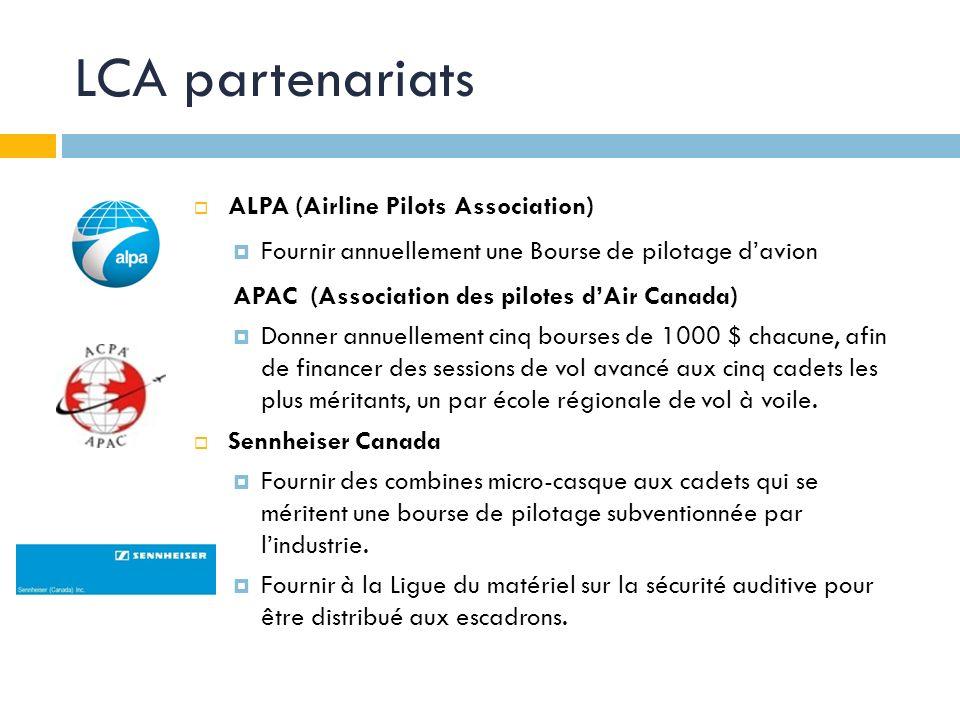 LCA partenariats ALPA (Airline Pilots Association) Fournir annuellement une Bourse de pilotage davion APAC (Association des pilotes dAir Canada) Donner annuellement cinq bourses de 1000 $ chacune, afin de financer des sessions de vol avancé aux cinq cadets les plus méritants, un par école régionale de vol à voile.
