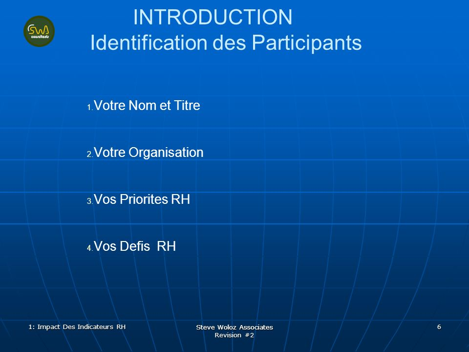 Steve Woloz Associates Revision #2 Steve Woloz Associates 6 INTRODUCTION Identification des Participants 1.