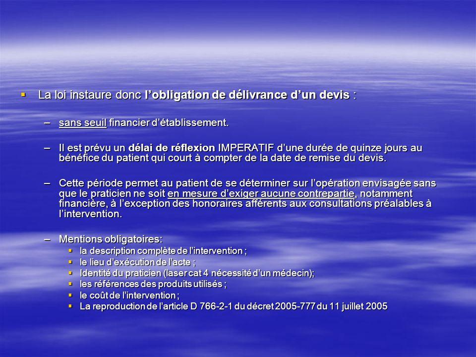 La loi instaure donc lobligation de délivrance dun devis : La loi instaure donc lobligation de délivrance dun devis : –sans seuil financier détablissement.