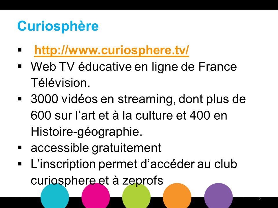 Curiosphère http://www.curiosphere.tv/ Web TV éducative en ligne de France Télévision.
